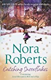 Nora Roberts Catching Snowflakes: Local Hero / A Will And A Way