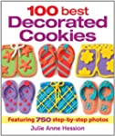100 best Decorated Cookies: Featuring...