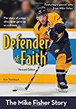 Defender Of Faith Revised Edition: The Mike Fisher Story