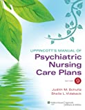 img - for Lippincott's Manual of Psychiatric Nursing Care Plans book / textbook / text book