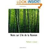 Notes sur Lile de la Réunion (French Edition)
