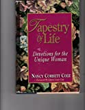 img - for Tapestry of Life ~ Devotions for the Unique Woman book / textbook / text book