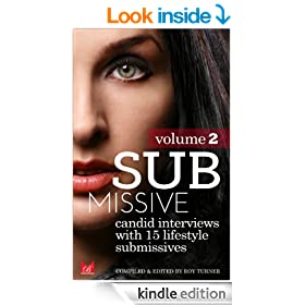 Submissive Volume 2: Candid interviews with 15 lifestyle submissives