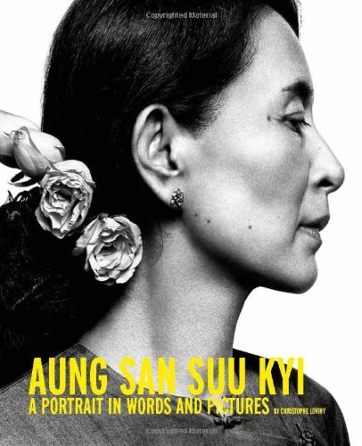 Aung San Suu Kyi: A Portrait in Words and Pictures