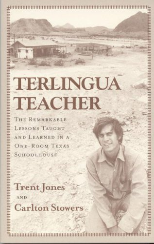 Terlingua Teacher: The Remarkable Lessons Taught and Learned in a One-room Texas Schoolhouse by Trent Jones (2005-10-01)