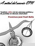 img - for A mitad del sexenio EPN: An lisis cr tico de los sistemas pol tico y de partidos: 2012-2015 (Spanish Edition) book / textbook / text book