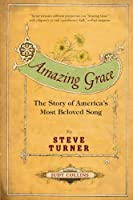 Amazing Grace: The Story of America's Most Beloved Song