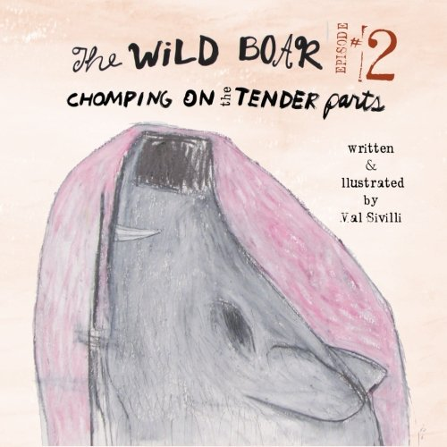 The Wild Boar Episode 2: Chomping at the Tender Parts: Volume 2
