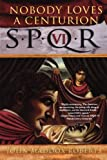 img - for Nobody Loves a Centurion (SPQR VI) book / textbook / text book