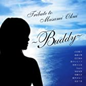 TRIBUTE TO MASAMI OKUI~Buddy~