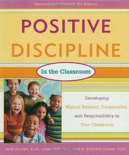 Positive Discipline in the Classroom, Revised 3rd...