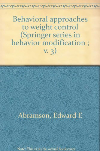 Behavioral approaches to weight control (Springer series in behavior modification ; v. 3)