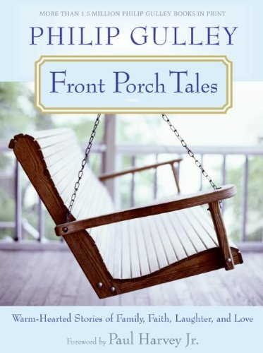 Download Front Porch Tales: Warm Hearted Stories of Family, Faith, Laughter and Love