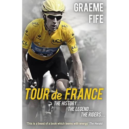 Tour-De-France-The-History-the-Legend-the-Riders-Fife-Graeme