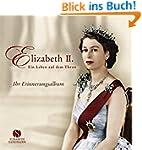 Elizabeth II. - Ein Leben auf dem Thr...