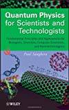 img - for Quantum Physics for Scientists and Technologists: Fundamental Principles and Applications for Biologists, Chemists, Computer Scientists, and Nanotechnologists book / textbook / text book