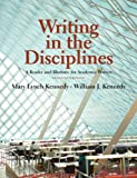Writing in the Disciplines: A Reader and Rhetoric Academic for Writers (7th Edition) (0205726623) by Kennedy, Mary Lynch