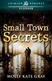 Small Town Secrets (Crimson Romance)