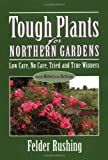 img - for Tough Plants for Northern Gardens: Low Care, No Care, Tried and True Winners book / textbook / text book