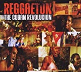Reggaeton:the Cuban Revolucion
