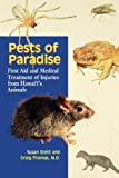Pests of Paradise: First Aid and Medical Treatment of Injuries from Hawaii's Animals (Latitude 20 Books) (0824822528) by Scott, Susan