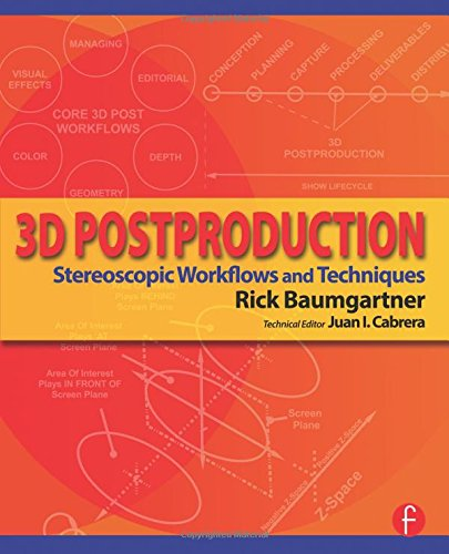 3D Postproduction: Stereoscopic Workflows and Techniques