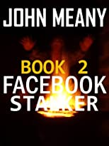 Facebook Stalker (Suspense Novel. Book 2) (Facebook Stalker (Book 2))