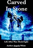 Carved In Stone (Life After War) (Volume 8)