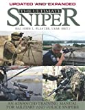 img - for By USAR (Ret.) Major John L Plaster - The Ultimate Sniper: An Advanced Training Manual For Military And Police Snipers Updated and Expanded Edition (Updated and expanded ed) (10.1.2011) book / textbook / text book