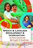 Speech & Language Development & Intervention in Down Syndrome & Fragile X Syndrome (Communication and Language Intervention Series)
