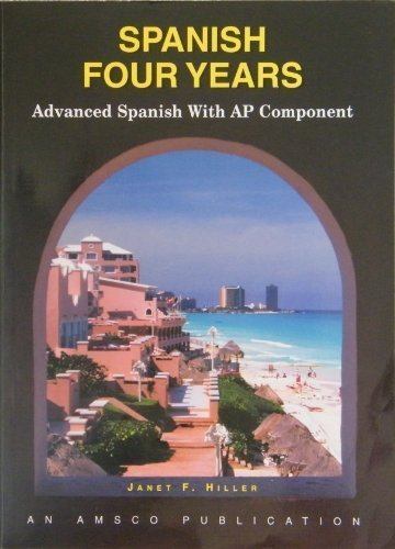 Spanish Four Years Advanced Spanish With Ap Component Spanish Edition