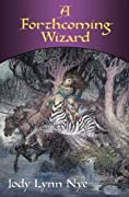 A Forthcoming Wizard by Jody Lynn Nye cover image
