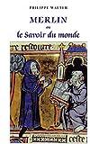 Merlin ou le savoir du monde