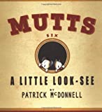 A Little Look-See:  Mutts 6 (0740713949) by McDonnell, Patrick