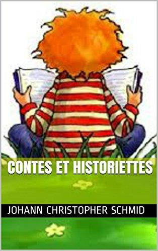 Johann Christopher Schmid - Contes et historiettes (French Edition)