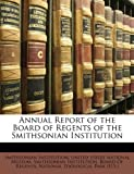 img - for Annual Report of the Board of Regents of the Smithsonian Institution book / textbook / text book
