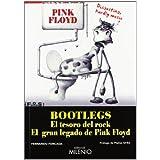 Bootlegs: El tesoro de rock. El gran legado de Pink Floyd (Música)