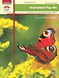 Inspirational Pop Hits: 11 Solo Piano Arrangements for Todays Church: Early Advanced Piano (Sacred Performer Collections)