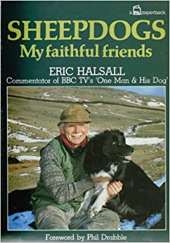 Sheepdogs: My Faithful Friends: Amazon.co.uk: Eric Halsall