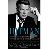 Hitman: Forty Years Making Music, Topping the Charts, and Winning Grammysby David Foster