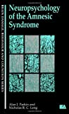 img - for Neuropsychology of the Amnesic Syndrome (Brain Damage, Behaviour and Cognition) by Nicholas Leng (1993-03-31) book / textbook / text book