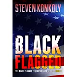 Black Flagged (The Black Flagged Technothriller Series Book 1) ~ Steven Konkoly
