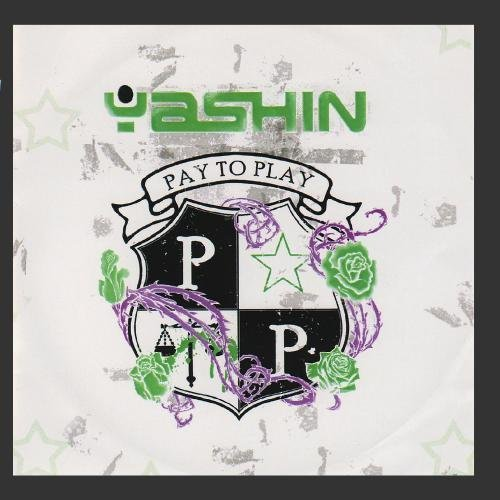 Pay to Play by Yashin
