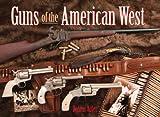 Dennis Adler Guns of the American West