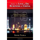 How To Live & Do Business In China: Eight Lessons I Learned from the Communists