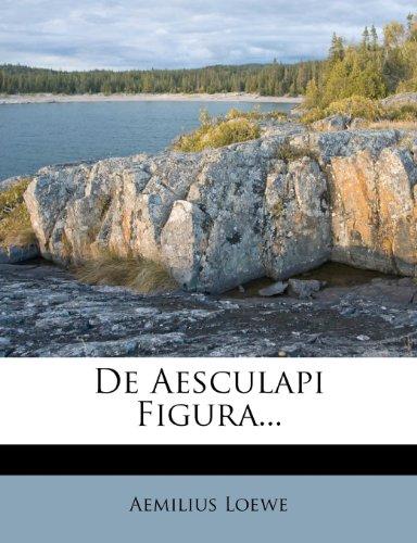 De Aesculapi Figura...