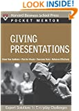 Giving Presentations: Expert Solutions to Everyday Challenges (Pocket Mentor)