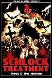 Schlock Treatment