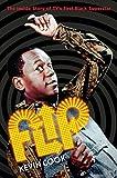 Flip: The Inside Story of TV's First Black Superstar