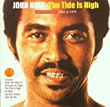 John Holt The Tide Is High: 1962 - 1979